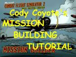 CFS2             MISSION BUILDING TUTORIAL Combines Parts 1, 2 & 3 into one easy to             use document.