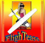 "FS2004                   ""FlighTease... a Tease Flight"""