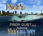FS2004-FS2002                   FX: Nick's Prop Dust v2.0 with Nick's All Wet for Watercraft!
